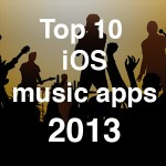 Top 10 iOS music apps 2013