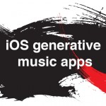iOS generative music apps roundup – apps that make music for you