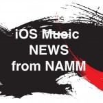 News from NAMM – iOS-related news from the annual trade show – part 2