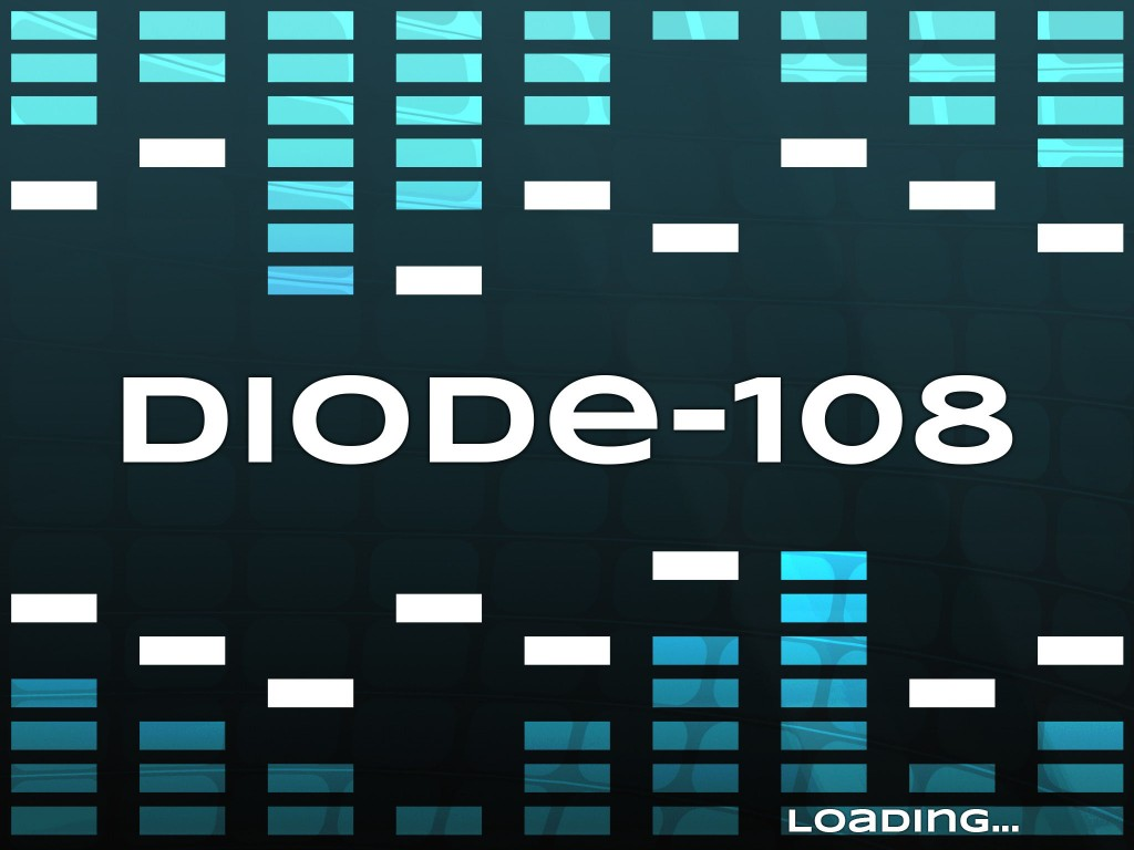 Ooh...  Diode-108's splash screen....