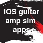 iOS guitar amp sim roundup – virtual guitar rigs for the iOS owning guitar player