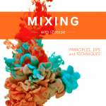 How to mix – free guide from iZotope is updated for 2016